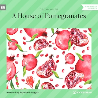A House of Pomegranates (Unabridged)