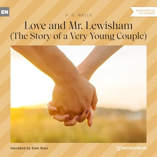 Love and Mr. Lewisham - The Story of a Very Young Couple (Unabridged)