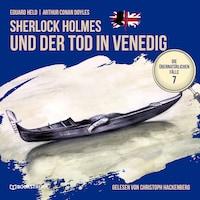 Sherlock Holmes und der Tod in Venedig - Die übernatürlichen Fälle, Folge 7 (Ungekürzt)
