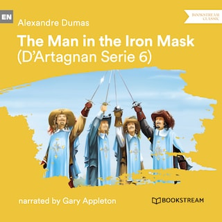 The Man in the Iron Mask - D'Artagnan Series, Vol. 6 (Unabridged)