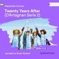 Twenty Years After - D'Artagnan Series, Vol. 2 (Unabridged)