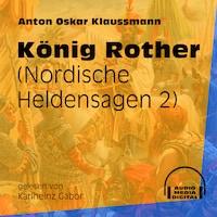 König Rother - Nordische Heldensagen, Teil 2 (Ungekürzt)