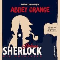 Die Originale: Abbey Grange (Ungekürzt)