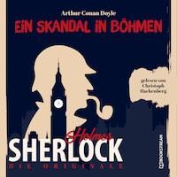 Die Originale: Ein Skandal in Böhmen (Ungekürzt)