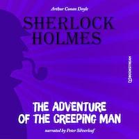 The Adventure of the Creeping Man (Unabridged)