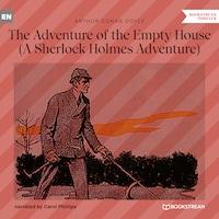 The Adventure of the Empty House - A Sherlock Holmes Adventure (Unabridged)