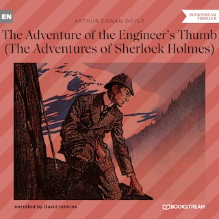 The Adventure of the Engineer's Thumb - The Adventures of Sherlock Holmes (Unabridged)