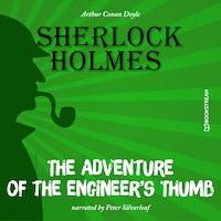 The Adventure of the Engineer's Thumb (Unabridged)