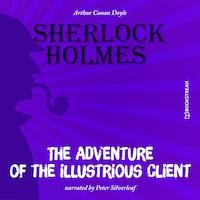 The Adventure of the Illustrious Client (Unabridged)