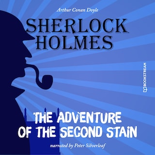 The Adventure of the Second Stain (Unabridged)