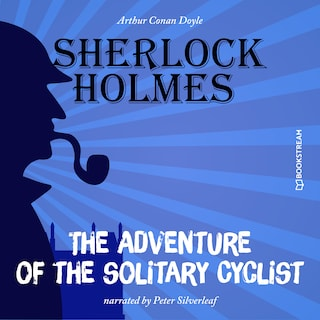 The Adventure of the Solitary Cyclist (Unabridged)