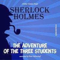 The Adventure of the Three Students (Unabridged)