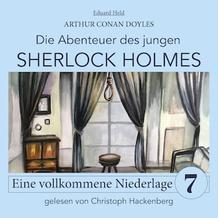 Sherlock Holmes: Eine vollkommene Niederlage - Die Abenteuer des jungen Sherlock Holmes, Folge 7 (Ungekürzt)