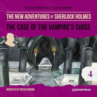 The Case of the Vampire's Curse - The New Adventures of Sherlock Holmes, Episode 4 (Unabridged)