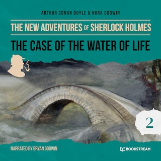 The Case of the Water of Life - The New Adventures of Sherlock Holmes, Episode 2 (Unabridged)