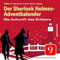 Die Ankunft des Erlösers - Der Sherlock Holmes-Adventkalender, Folge 9 (Ungekürzt)