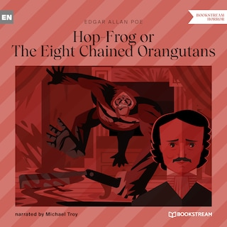 Hop-Frog or The Eight Chained Orangutans (Unabridged)
