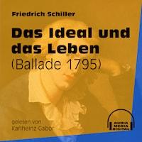 Das Ideal und das Leben - Ballade 1795 (Ungekürzt)
