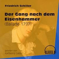 Der Gang nach dem Eisenhammer - Ballade 1797 (Ungekürzt)