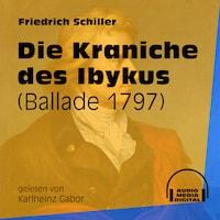 Die Kraniche des Ibykus - Ballade 1797 (Ungekürzt)