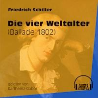 Die vier Weltalter - Ballade 1802 (Ungekürzt)