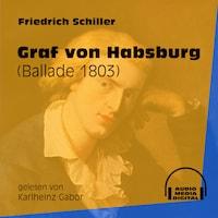 Graf von Habsburg - Ballade 1803 (Ungekürzt)