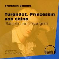 Turandot, Prinzessin von China - Rätseln und Lösungen (Ungekürzt)