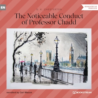 The Noticeable Conduct of Professor Chadd (Unabridged)