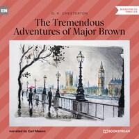 The Tremendous Adventures of Major Brown (Unabridged)