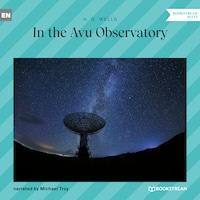 In the Avu Observatory (Unabridged)