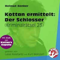 Der Schlosser - Kottan ermittelt - Kriminalrätseln, Folge 23 (Ungekürzt)