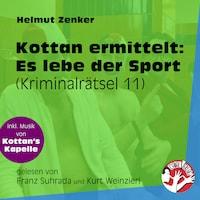 Es lebe der Sport - Kottan ermittelt - Kriminalrätseln, Folge 11 (Ungekürzt)