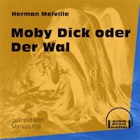 Moby Dick oder Der Wal (Ungekürzt)