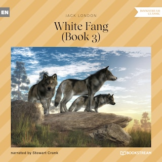 White Fang, Book 3 (Unabridged)