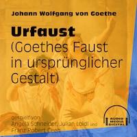Urfaust - Goethes Faust in ursprünglicher Gestalt