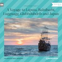 A Voyage to Laputa, Balnibarbi, Luggnagg, Glubbdubdrib and Japan (Unabridged)