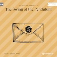 The Swing of the Pendulum (Unabridged)