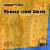 Franz und Cora (Ungekürzt)
