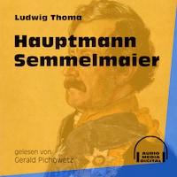Hauptmann Semmelmaier (Ungekürzt)