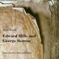 Edward Mills and George Benton - A Tale (Unabridged)