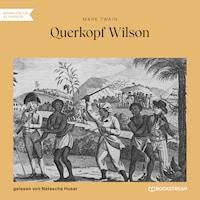 Querkopf Wilson (Ungekürzt)