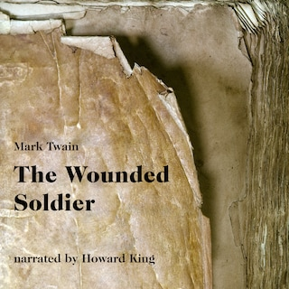 The Wounded Soldier (Unabridged)
