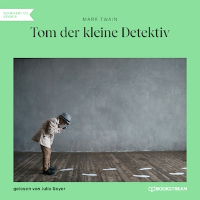 Tom der kleine Detektiv (Ungekürzt)