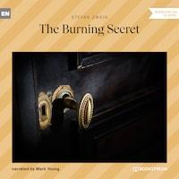 The Burning Secret (Unabridged)