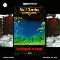 Das Gespenst im Sumpf - Rolf Torring - Neue Abenteuer, Folge 10 (Ungekürzt)