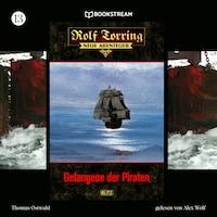 Gefangene der Piraten - Rolf Torring - Neue Abenteuer, Folge 13 (Ungekürzt)