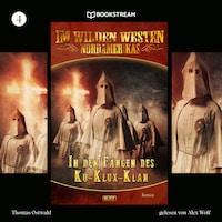 In den Fängen des Ku-Klux-Klan - Im Wilden Westen Nordamerikas, Folge 4 (Ungekürzt)