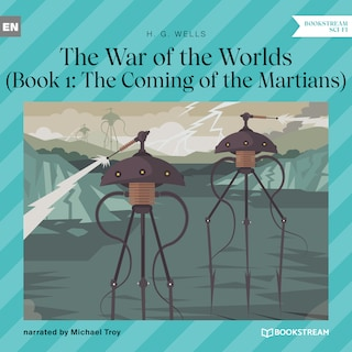 The Coming of the Martians - The War of the Worlds, Book 1 (Unabridged)