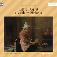 Little Dorrit, Book 2: Riches (Unabridged)
