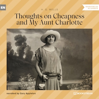 Thoughts on Cheapness and My Aunt Charlotte (Unabridged)